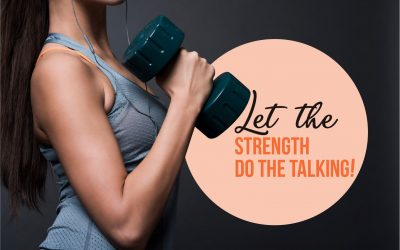 Let the strength do the talking!