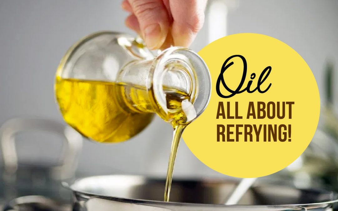 Oil (All) About Refrying!